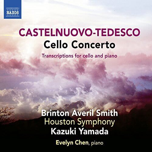 Castelnuovo-Tedesco: Cello Concerto; Transcriptions For Cello & Piano